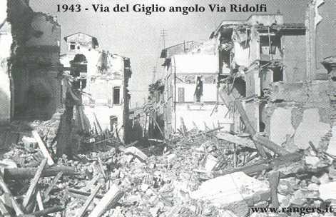 1944: l'incrocio Via del Giglio con Via Ridolfi visto da P.za della Vittoria dopo un bombardamento